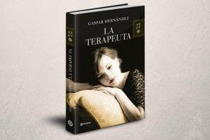 ¿Ansiedad y Autoexigencia? La nueva novela de Gaspar Hernández: La Terapeuta.