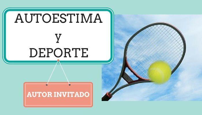 infografia-autoestima-y-deporte-autor-invitado-raqueta-tenis-psicoayudarteonline.es