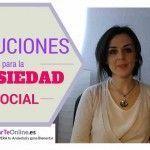 Soluciones prácticas para SUPERAR la Ansiedad Social
