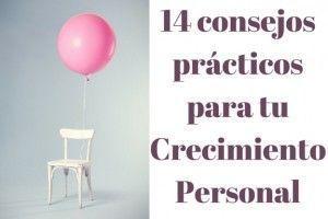 14 consejos prácticos para tu Crecimiento Personal y Bienestar Emocional